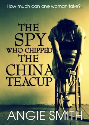 The Spy Who Chipped the China Teacup (Paperback)