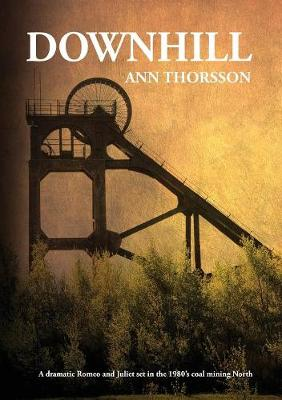 Downhill: A dramatic Romeo and Juliet set in the 1980's coal mining North (Paperback)