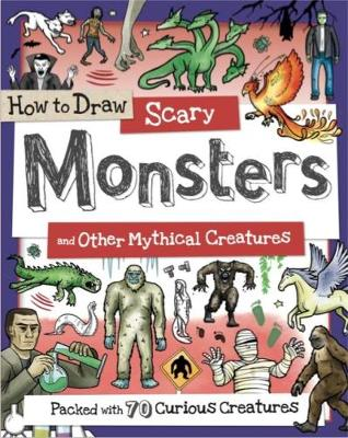 How to Draw Scary Monsters and Other Mythical Creatures (Paperback)