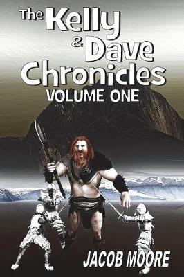 The Dave & Kelly Chronicles: Volume 1 (Paperback)
