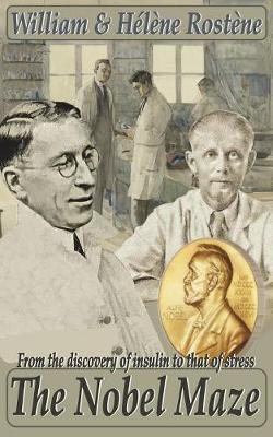 The Nobel Maze: From the Discovery of Insulin to That of Stress (Paperback)