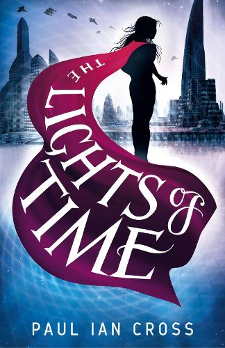 The Lights of Time - The Chronicles of Engella Rhys 1 (Paperback)