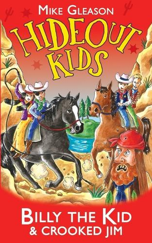 Billy the Kid & Crooked Jim: Book 6 - Hideout Kids 6 (Paperback)