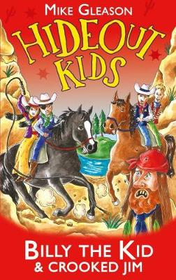 Billy the Kid & Crooked Jim: Book 6 - Hideout Kids 6 (Hardback)