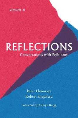Reflections: Conversations with Politicians Volume 2 (Hardback)