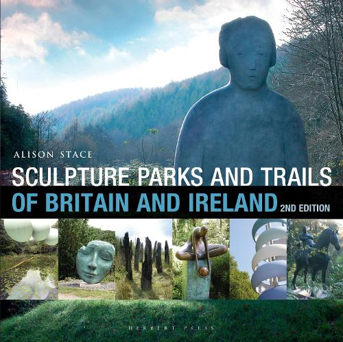 Sculpture Parks and Trails of Britain & Ireland (Paperback)