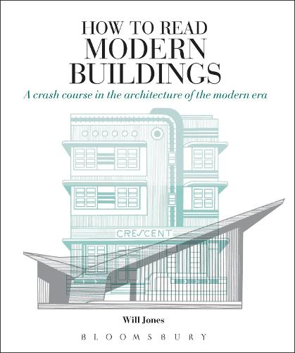 How to Read Modern Buildings: A Crash Course in the Architecture of the Modern Era (Paperback)