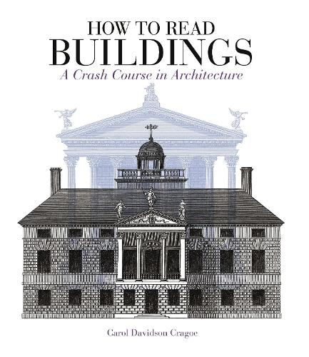 How to Read Buildings: a crash course in architecture (Paperback)