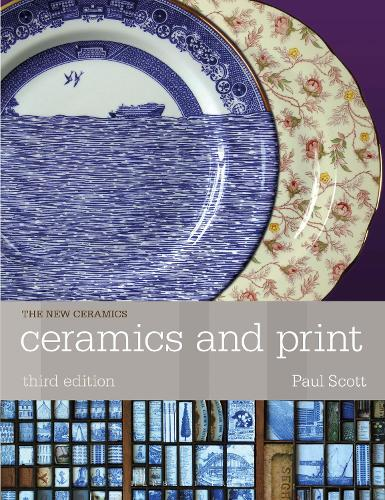 Ceramics and Print - Ceramics Handbooks (Paperback)