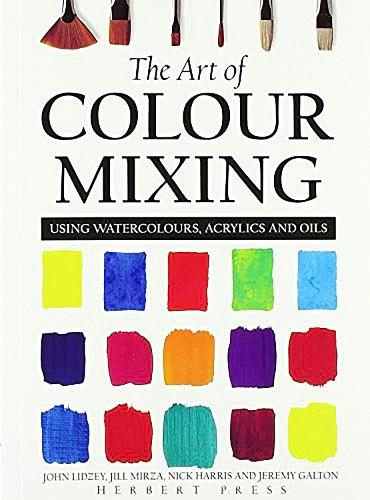 The Art of Colour Mixing: Using watercolours, acrylics and oils (Paperback)