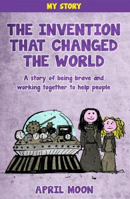 The Invention That Changed The World - A story of being brave and working together to help people (Paperback)