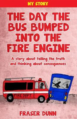 The Day The Bus Bumped Into The Fire Engine: A story about telling the truth and thinking about consequences (Paperback)