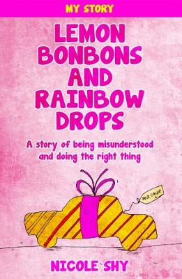 Lemon Bonbons and Rainbow Drops: A story of being misunderstood and doing the right thing (Paperback)