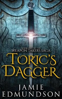 Toric's Dagger 2017 - The Weapon Takers Saga 1 (Paperback)