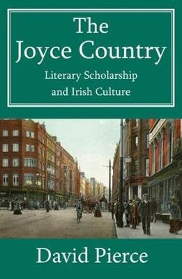 The Joyce Country: Literary Scholarship and Irish Culture (Hardback)