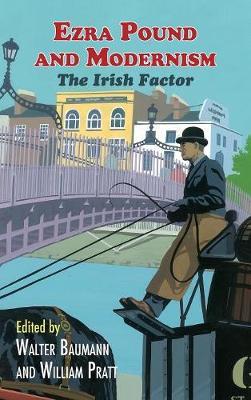 Ezra Pound and Modernism: The Irish Factor (Hardback)
