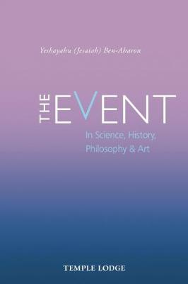 The Event: in Science, History, Philosophy & Art (Paperback)