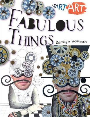 Start Art: Fabulous Things - Start Art (Paperback)