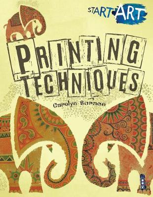 Start Art: Printing and other Amazing Techniques - Start Art (Paperback)