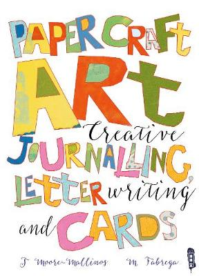 Paper Craft Art: Creative Journalling, Letter Writing and Cards (Paperback)