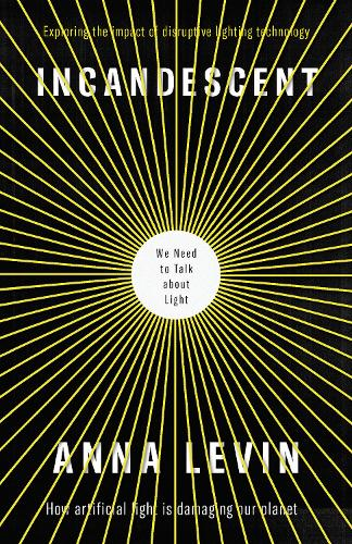 Incandescent: We Need to Talk About Light (Paperback)