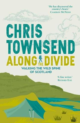 Along the Divide: Walking the Wild Spine of Scotland (Paperback)