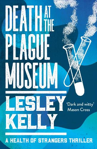 Death at the Plague Museum - A Health of Strangers Thriller (Paperback)