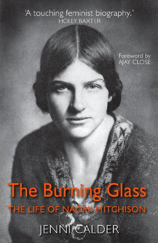 The Burning Glass: The Life of Naomi Mitchison (Paperback)