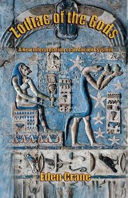 Zodiac of the Gods: A New Interpretation of an Ancient System (Paperback)