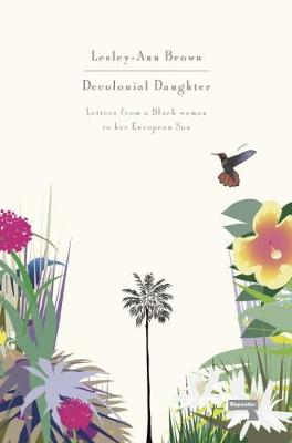 Decolonial Daughter: Letters from a Black Woman to Her European Son (Paperback)