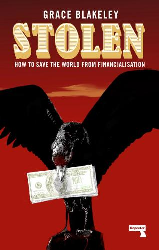 Stolen: How to Save the World from Financialisation (Paperback)