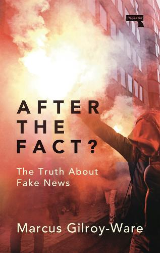After the Fact?: The Truth About Fake News (Paperback)