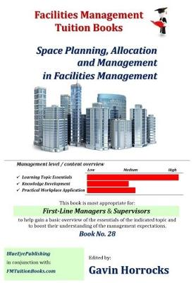 Space Allocation in Facilities Management: Space Planning, Allocation and Management - One of a series of books for the FM industry 28 (Paperback)
