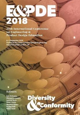 Design Education: Diversity or Conformity? Proceedings of the 20th International Conference on Engineering and Product Design Education (E&pde18) (Paperback)