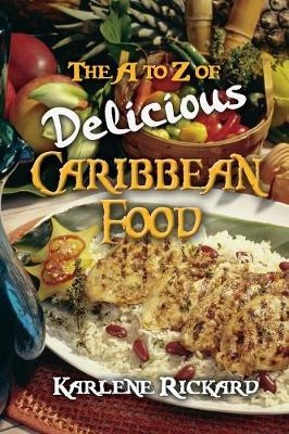 The A to Z of Delicious Caribbean Food (Paperback)