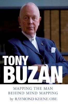 Tony Buzan: Mapping the man behind Mind Mapping (Paperback)