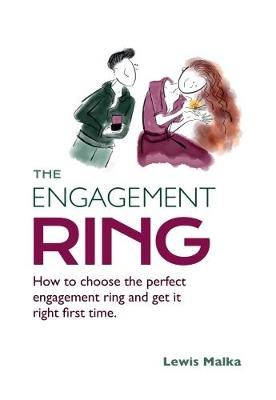The Engagement Ring: How to choose the perfect engagement ring and get it right first time (Paperback)
