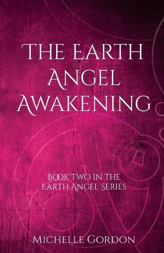 The Earth Angel Awakening - Earth Angel Series 2 (Paperback)