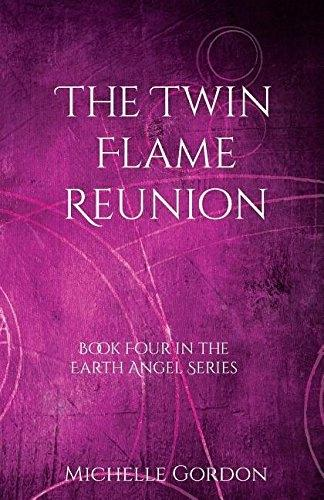 The Twin Flame Reunion - Earth Angel Series 4 (Paperback)