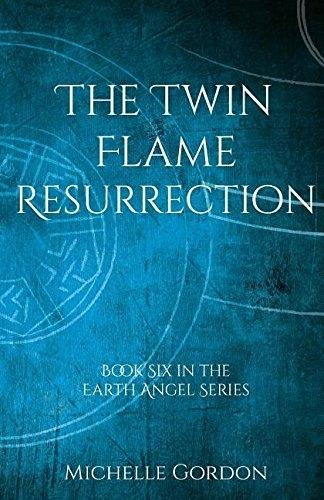 The Twin Flame Resurrection - Earth Angel Series 6 (Paperback)