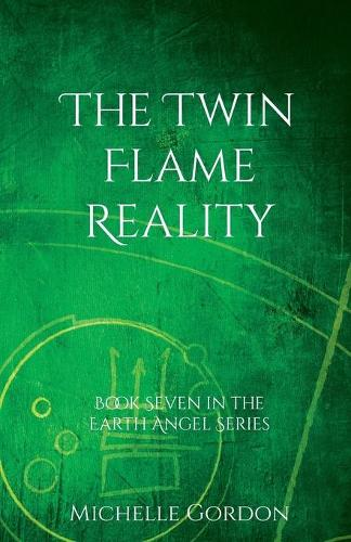 The Twin Flame Reality - Earth Angel Series 7 (Paperback)