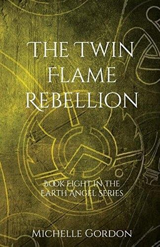 The Twin Flame Rebellion - Earth Angel Series 8 (Paperback)