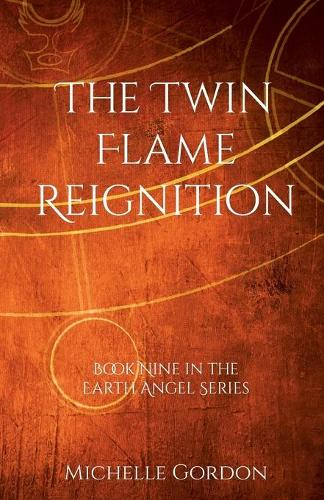 The Twin Flame Reignition - Earth Angel 9 (Paperback)