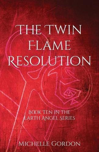 The Twin Flame Resolution - Earth Angel 10 (Paperback)