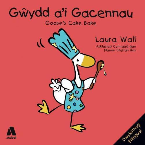 Gwydd a'i Gacennau / Goose's Cake Bake (Paperback)