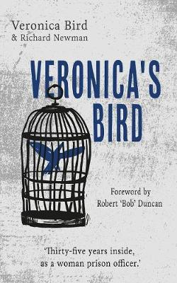 Veronica's Bird: Thirty-Five Years Inside as a Female Prison Officer (Paperback)