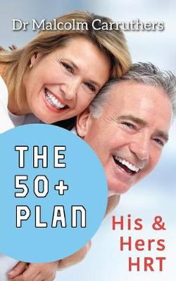 The 50+ Plan: His and Hers Hrt (Paperback)