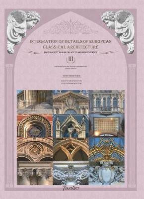 Integration of Details of European Classical Architecture (3 Volume) (Hardback)