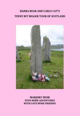 Barra Bear and Carly Cat's Teeny Bit Bigger Tour of Scotland (Paperback)