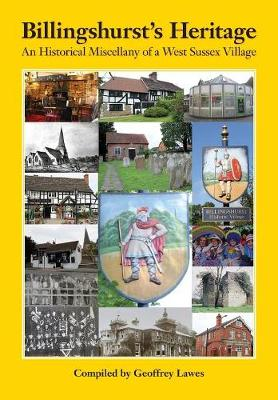 Billingshurst's Heritage: An Historical Miscellany of a West Sussex Village (Paperback)